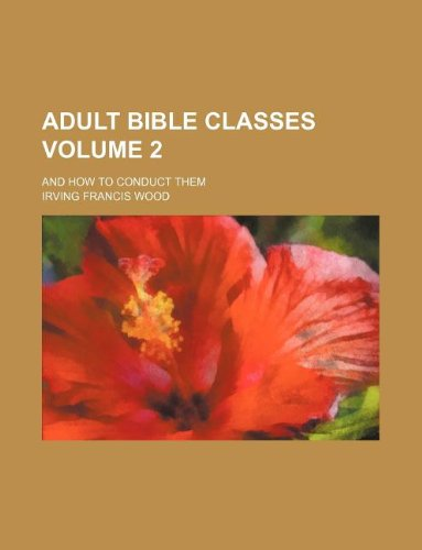 9781130254426: Adult Bible classes Volume 2 ; and how to conduct them