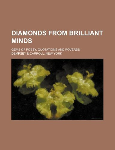 9781130254846: Diamonds from brilliant minds; gems of poesy, quotations and poverbs