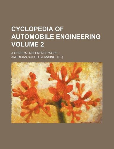 9781130260205: Cyclopedia of automobile engineering Volume 2 ; a general reference work