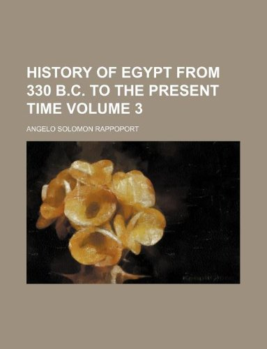9781130264272: History of Egypt from 330 B.C. to the Present Time Volume 3