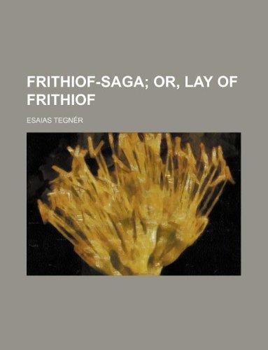 9781130266979: Frithiof-Saga; Or, Lay of Frithiof