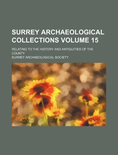 9781130267617: Surrey Archaeological Collections Volume 15; Relating to the History and Antiquities of the County