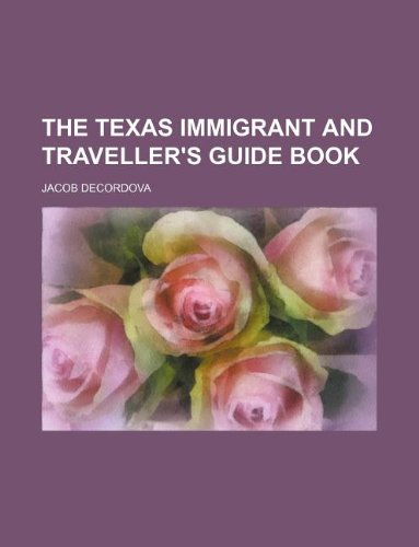 9781130270105: The Texas immigrant and traveller's guide book