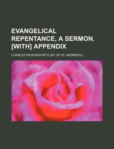 9781130270235: Evangelical repentance, a sermon. [With] Appendix