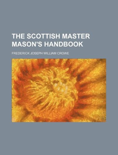 9781130272000: The Scottish master mason's handbook