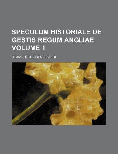 9781130280432: Speculum historiale de gestis regum Angliae Volume 1
