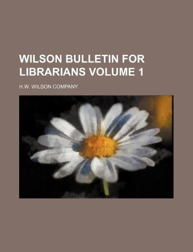Wilson bulletin for librarians Volume 1 (1130284581) by H.w. Wilson Company