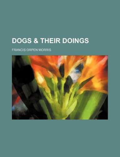 9781130285499: Dogs & their doings
