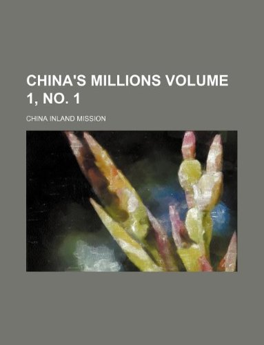 China's millions Volume 1, no. 1 (1130289796) by Mission, China Inland