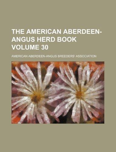 9781130305333: The American Aberdeen-Angus herd book Volume 30