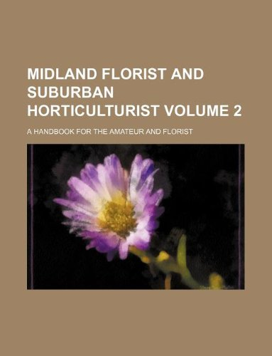 9781130305623: Midland florist and suburban horticulturist Volume 2 ; a handbook for the amateur and florist