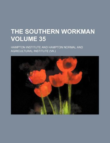 The Southern workman Volume 35: Institute, Hampton