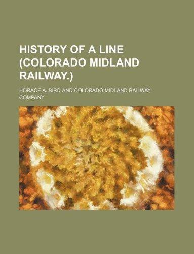 9781130312751: History of a Line (Colorado Midland Railway.)