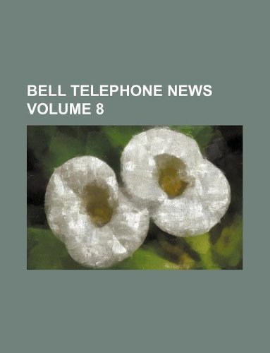 9781130324877: Bell Telephone news Volume 8