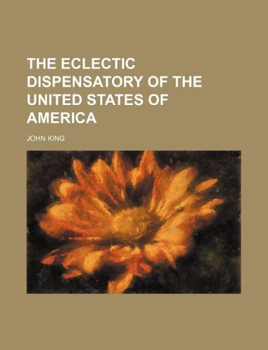 9781130326031: The Eclectic Dispensatory of the United States of America