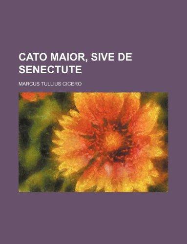 9781130335309: Cato maior, sive de Senectute