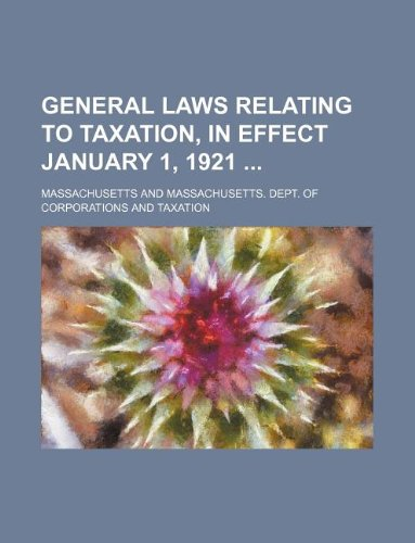 General laws relating to taxation, in effect January 1, 1921 (1130337383) by Massachusetts