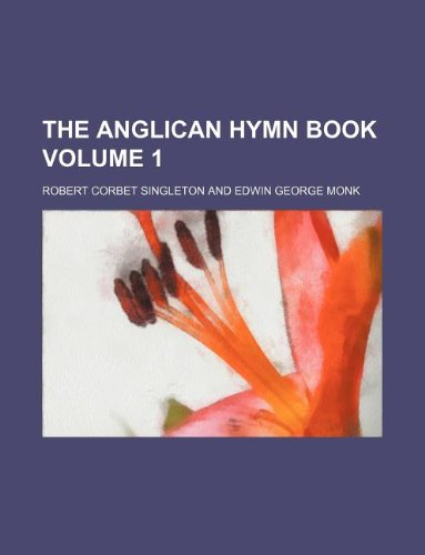 9781130342512: The Anglican hymn book Volume 1