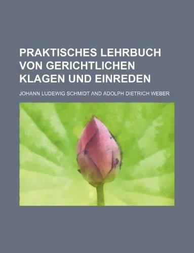 9781130357561: Praktisches Lehrbuch von gerichtlichen Klagen und Einreden