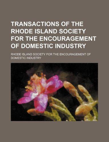9781130357639: Transactions of the Rhode Island Society for the Encouragement of Domestic Industry
