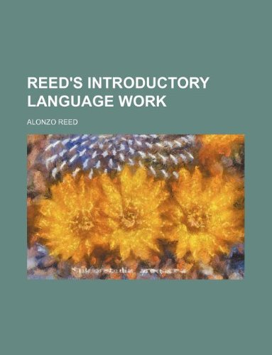 Reed's introductory language work: Alonzo Reed