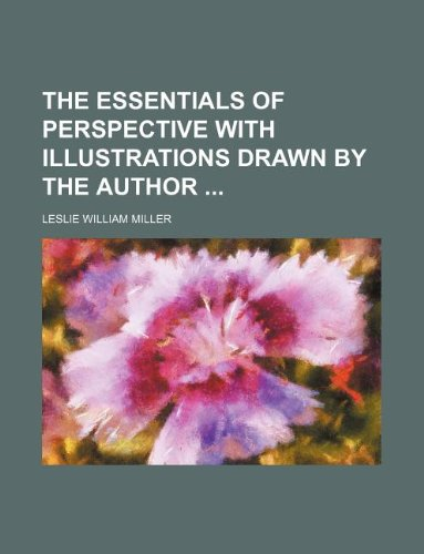 9781130368017: The essentials of perspective with illustrations drawn by the author