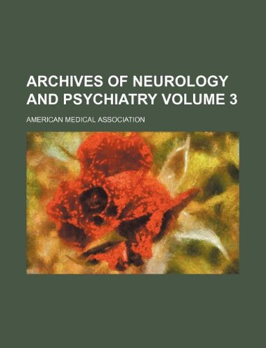 9781130378856: Archives of neurology and psychiatry Volume 3