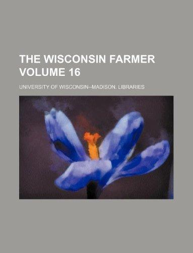 9781130383249: The Wisconsin farmer Volume 16