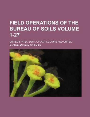 9781130387346: Field operations of the Bureau of Soils Volume 1-27
