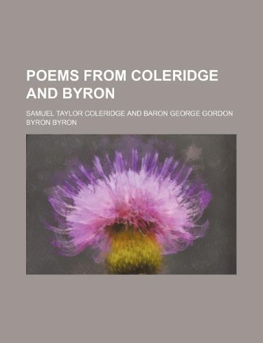 Poems from Coleridge and Byron (9781130391879) by Samuel Taylor Coleridge