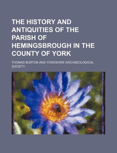 9781130397468: The history and antiquities of the parish of Hemingsbrough in the county of York