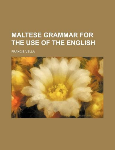 9781130397734: Maltese Grammar for the Use of the English