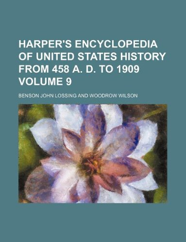 9781130403282: Harper's encyclopedia of United States history from 458 A. D. to 1909 Volume 9