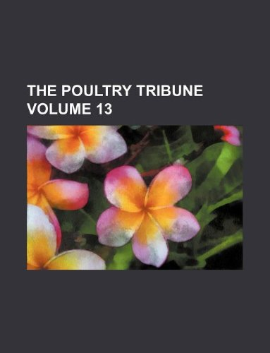 The Poultry Tribune Volume 13 (Paperback): Books Group