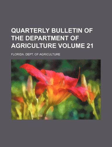9781130410396: Quarterly bulletin of the Department of Agriculture Volume 21
