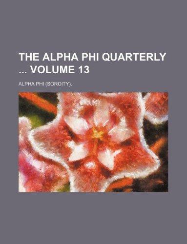 9781130412420: The Alpha phi quarterly Volume 13