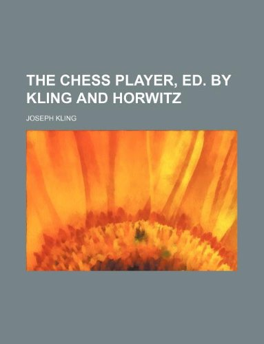 9781130417906: The Chess player, ed. by Kling and Horwitz