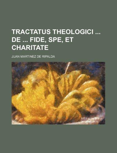9781130428377: Tractatus Theologici de Fide, Spe, Et Charitate