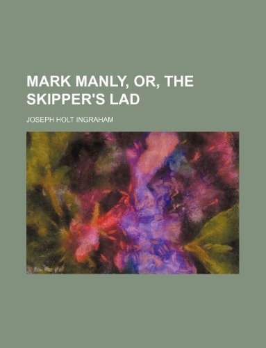 9781130430196: Mark Manly, or, the skipper's lad