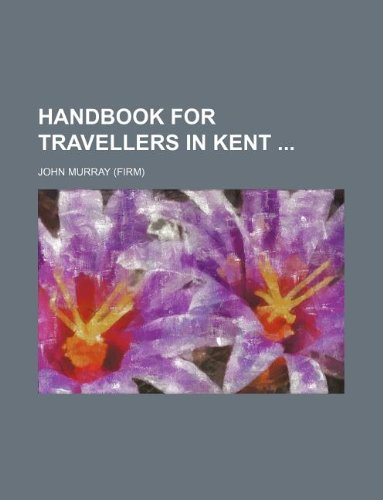 9781130434620: Handbook for travellers in Kent