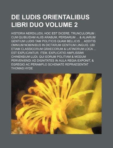 De Ludis Orientalibus Libri Duo Volume 2: Thomas Hyde