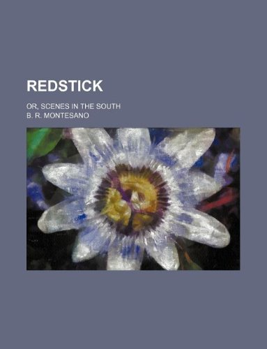9781130441734: Redstick; Or, Scenes in the South