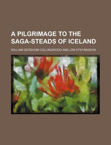 9781130444919: A Pilgrimage to the Saga-Steads of Iceland