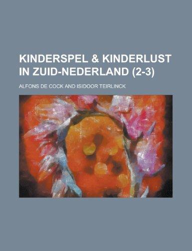 9781130446043: Kinderspel & kinderlust in Zuid-Nederland (2-3 ) (Dutch Edition)