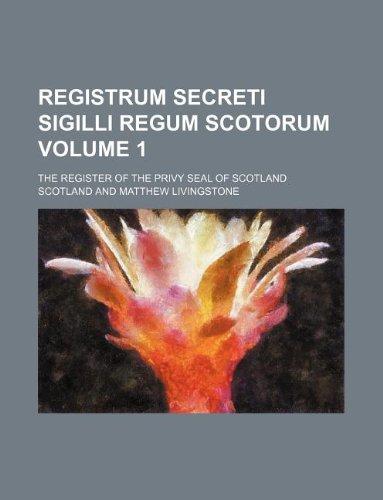 Registrum secreti sigilli regum Scotorum Volume 1;: Scotland