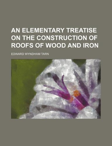 9781130452426: An elementary treatise on the construction of roofs of wood and iron