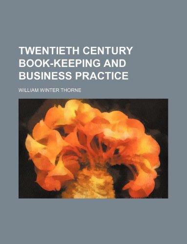 9781130460353: Twentieth century book-keeping and business practice