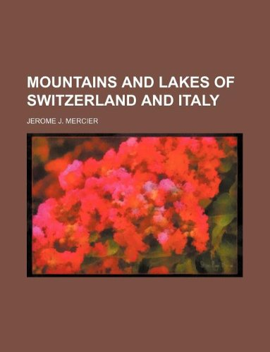 9781130466751: Mountains and lakes of Switzerland and Italy