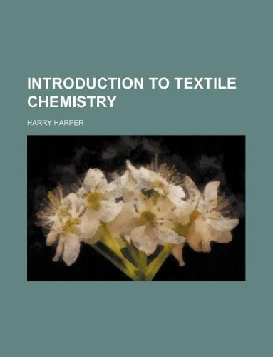 Introduction to Textile Chemistry: Harry Harper