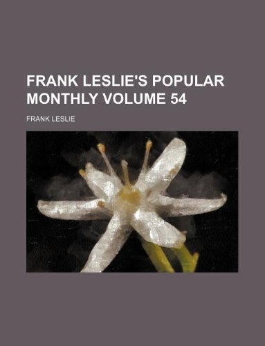 Frank Leslie's popular monthly Volume 54 (113046783X) by Frank Leslie